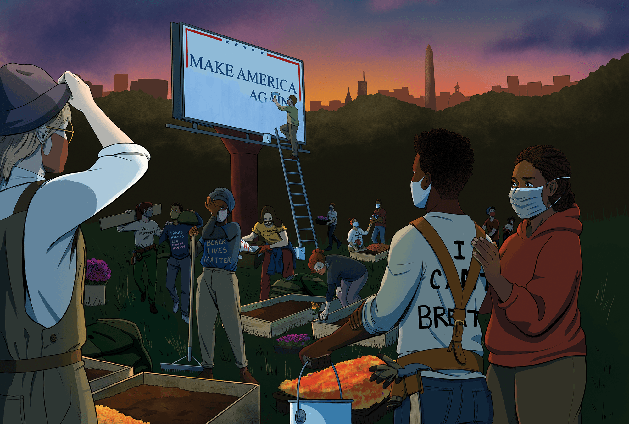 """Illustration of people with masks on, working while the sun is rising over Washington, D.C. Someone is painting white over a billboard that read """"Make America Great Again."""" Others are planting flowers and picking up trash."""