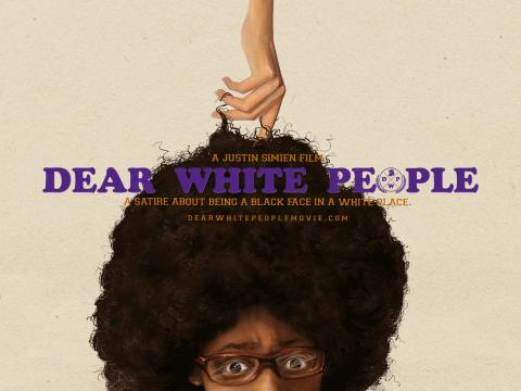 A poster for 'Dear White People.' Image courtesy dearwhitepeoplemovie.com.