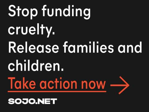 Stop funding cruelty. Release families and children.