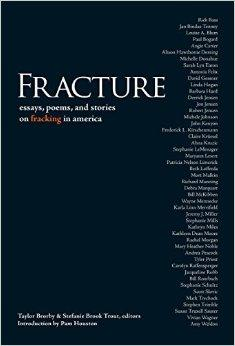 Fracture: Essays, Poems, and Stories on Fracking in America