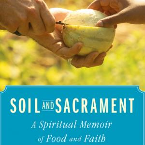 "The book cover of ""Soil and Sacrament"" by Fred Bahnson. Photo via RNS."