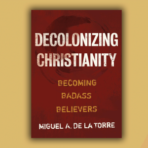 """The cover of """"Decolonizing Christianity"""""""