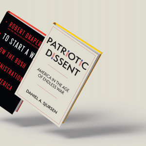 """The covers of """"Patriotic Dissent"""" and """"To Start A War"""""""