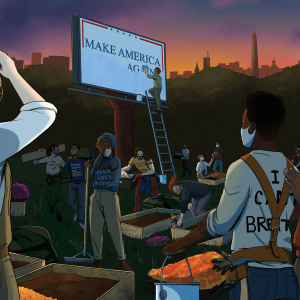 "Illustration of people with masks on, working while the sun is rising over Washington, D.C. Someone is painting white over a billboard that read ""Make America Great Again."" Others are planting flowers and picking up trash."