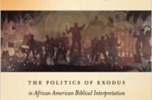 The Politics of Exodus in African American Biblical Interpretation