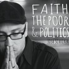 Faith, the Poor, and Politics