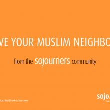 "The ""Love Your Muslim Neighbors"" Sojourners ad."