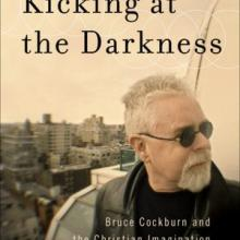 Kicking at the Darkness by Brian Walsh