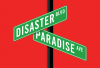 """An illustration of two street signs, """"Disaster Blvd"""" and """"Paradise Ave"""""""
