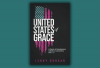 "The cover of ""United States of Grace"" has an American flag that looks like it is emerging from shadows and is rough around the edges."